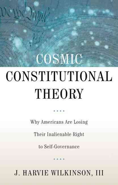 Cosmic Constitutional Theory By Wilkinson, J. Harvie