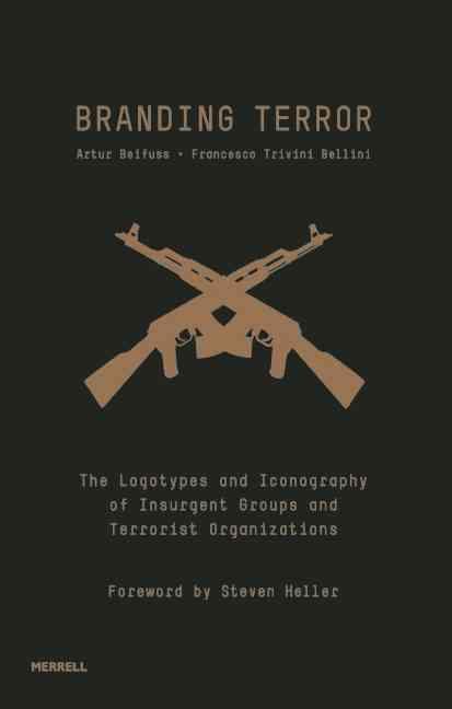 Branding Terror By Beifuss, Artur/ Trivini Bellini, Francesco/ Heller, Steven (FRW)