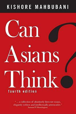 Can Asians Think? By Mahbubani, Kishore